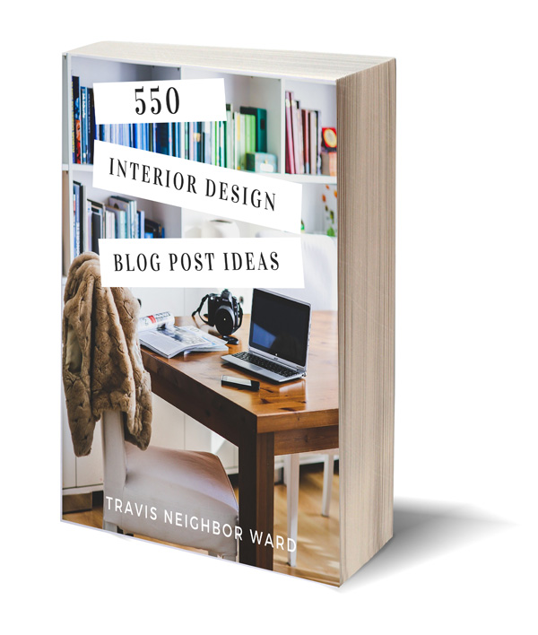 550 Interior Design Blog Post Ideas Book